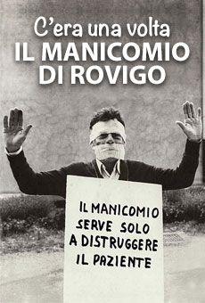 C'era una volta il manicomio di Rovigo - Conferenza illustrata e testimonianza. Tutti i tuoi eventi su ViaVaiNet, il portale degli eventi più consultato per il tempo libero nella provincia di Rovigo e nella Bassa Padovana