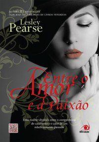 Entre e Amor e a Paixão - Lesley Pearse