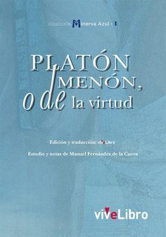 En esta obra Platón nos enseña la importancia de la virtud. El modo de investigación es el diálogo.