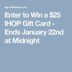 Enter to Win a $25 IHOP Gift Card - Ends January 22nd at Midnight