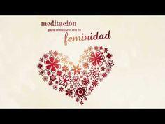Meditación para Conectarte con tu Feminidad - YouTube