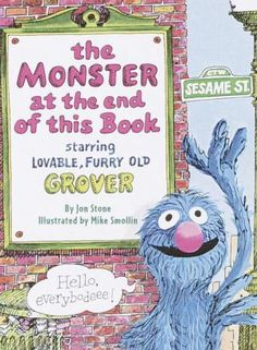 Monster at the End of This Book...Grover begs Elmo not to turn the next page...and discovers ways to stop Elmo...only for Elmo to ask for help turning pages
