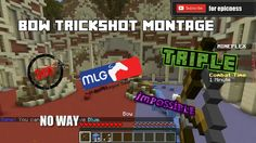 BEST BOW TRICKSHOT MONTAGE IN MINECRAFT MUST WATCH | Mineplex | Minecraft THE MOST SAVAGE MLG MINECRAFT BOW TRICKSHOT!!!! Triples quickshots longshots 360s blockbreakers(literally) arrow block?!?! Check out the channel for minecraft mods commands and others too. Recorded on Mineplex Turfwars : http://ift.tt/1t4bkdX It would help a lot if you leave a like and subscribe. Check out the channel 4 more ! :https://www.youtube.com/c/PotionMastermind?gvnc=1 Subscribe for daily uploads…