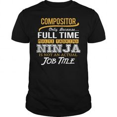 Awesome Tee For Compositor T Shirts, Hoodie. Shopping Online Now ==► https://www.sunfrog.com/LifeStyle/Awesome-Tee-For-Compositor-124515098-Black-Guys.html?41382