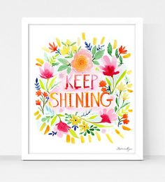 Art Print Hydrangea and Keep Shining by stephanieryanart on Etsy Watercolor Art Paintings, Watercolor Flowers, Star Art, Bird Prints, All Print, Hand Lettering, Happy Birthday, Inspirational Quotes, Motivational