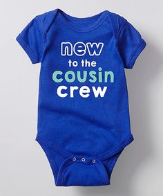 Take a look at this Royal Blue 'New to the Cousin Crew' Bodysuit - Newborn & Infant today!