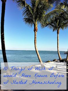 10 Things I Wish I Would Have Known BEFORE I Started Homeschooling