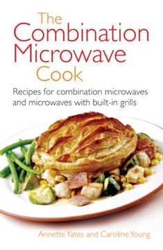 Buy The Combination Microwave Cook: Recipes for Combination Microwaves and Microwaves with Built-in Grills by Annette Yates and Read this Book on Kobo's Free Apps. Discover Kobo's Vast Collection of Ebooks and Audiobooks Today - Over 4 Million Titles! Convection Oven Recipes, Convection Cooking, Microwave Grill, Microwave Recipes, Microwave Convection, Combo Recipe, Microwave Combination Oven, Grilling Recipes, Cooking Recipes