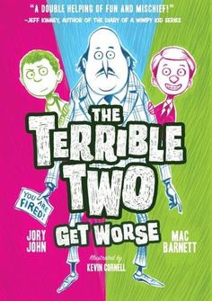 The Terrible Two Get Worse, 2016 The New York Times Best Sellers Middle Grade Hardcover winner, Mac Barnett and Jory John. Illustrated by Kevin Cornell #NYTime #GoodReads #Books