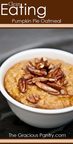 Clean Eating Pumpkin Pie Oatmeal.