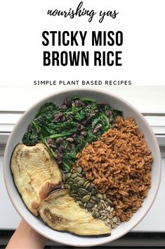 Sticky Miso Brown Rice (with lots of tahini!) | Vegan & Gluten Free | Nourishing Yas - Simple Plant based Recipes  #vegan #veganrecipes #miso #brownrice #misorice #tahini #plantbased #glutenfree #buddhabowl #healthyrecipes