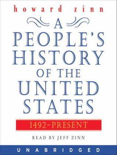A People's History of the United States - since they tried to ban it in Indiana schools!