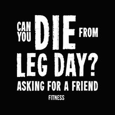 Can you die from leg day asking for a friend fitness svg,dxf,eps,png digital file Leg Day Quotes, Leg Day Memes, Leg Day Humor, Gym Humour, Leg Day Funny, Funny Workout Tanks, Workout Memes, Gym Memes, Workouts
