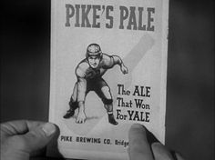 THE LADY EVE: (1941) Mr. Sturges uses several visual aids to move the story ahead and this is one of the best. This is the backside of the S.S. Southern Queen's passenger list, with an ad for Pikes Pale, 'The Ale that won for Yale' We see/hear this gag used in several ways in the next scenes, always making us Laugh Out Loud, as the lines & delivered with such dead-pan accuracy. Rah Rah Rah