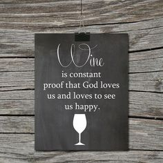 Instant Download  Kitchen Quote Chalkboard - Wine is constant Proof that God loves us and loves to see us happy - Wall Art Print Home DecorJMeccaPhotography, $5.00