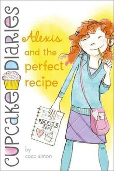 Alexis and the Perfect Recipe (Cupcake Diaries) #foodrecipesforkids