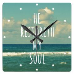 Shop He restoreth my Soul Bible Verse Scripture Square Wall Clock created by QuoteLife. Christian Messages, Christian Quotes, Christian Inspiration, Faith Quotes, Gods Love, Psalms, Bible Verses, Inspirational Quotes, Artwork