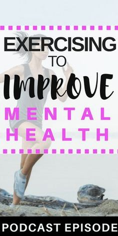 EXERCISING TO IMPROVE MENTAL HEALTH PODCAST EPISODE #podcast #mentalhealth #fitness #exercise #depression