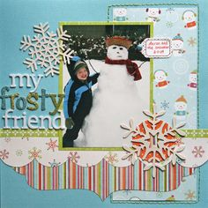 "Winter Scrapbook Layout ""My Frosty Friend"" Christmas Scrapbook Layouts, Scrapbook Titles, Disney Scrapbook, Scrapbook Sketches, Scrapbook Page Layouts, Scrapbook Paper Crafts, Scrapbook Cards, Friend Scrapbook, Scrapbook Photos"