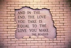 I swear the Beatles (especially John Lennon) have some of the most indepth quotes.