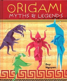 Origami Book Myths & Legends Diagrams for Folding Dragons Kraken Hydra And More #SterlingPublishingCo