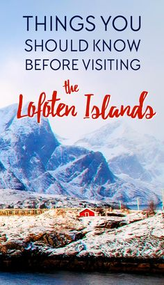 The Lofoten Islands in Norway are magical, but there are a few things you should know about planning a trip to Lofoten