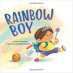 Rainbow Boy: Taylor Rouanzion, Stacey Chomiak, Stacey Chomiak: 9781506463988: Amazon.com: Books Baby Doll Pajamas, Baby Dolls, Rainbow Boys, Rainbow Colors, Books For Boys, Childrens Books, Planet Books, Favorite Questions, Pink Sparkly