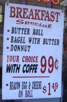 Donnut = Donut. Coffe = Coffee. Beacon = Bacon. Hope they're better cooks than spellers!