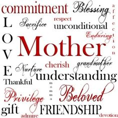 So many words to describe Mothers, but love really says the most.