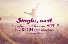 Spruch: Single, weil ich einfach mal für eine Weile …