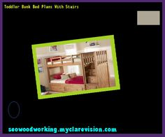 Toddler Bunk Bed Plans With Stairs 121601 - Woodworking Plans and Projects!