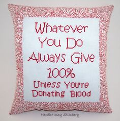 Funny Cross Stitch Pillow Red Pillow Always Give by NeedleNosey, $20.00