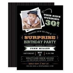 This Kid's Turning Old! Surprise Birthday Photo Invitation Photo Birthday Invitations, Custom Invitations, Invites, Invitation Templates, Wedding Invitations, Surprise Gifts For Him, Gifts For Kids, Rustic Birthday, Surprise Birthday