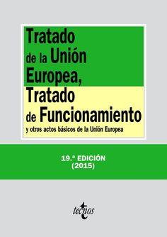 Tratado de la Unión Europea, Tratado de funcionamiento y otros actos básicos de la Unión Europea / edición preparada por Araceli Mangas Martín