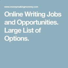 Online Writing Jobs and Opportunities. Large List of Options.