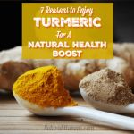 7 Reasons To Enjoy Turmeric For A Natural Health Boost