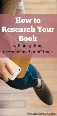 How to Research Your Book (without getting overwhelmed or off track)