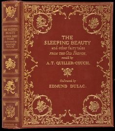 """The Sleeping Beauty and Other Fairy Tales from the Old French. Sir Arthur Thomas Quiller-Couch (1863-1944). Illustrated by Edmund Dulac. London: Hodder & Stoughton, 1910. """"The Princess must indeed pierceher hand with a spindle; but, instead of dying,she shall only fall into a deep slumber that shalllast for many, many years, at the end of whicha King's son shall come and awake her."""""""