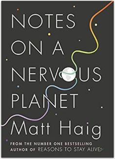 Booktopia has Notes on a Nervous Planet by Matt Haig. Buy a discounted Paperback of Notes on a Nervous Planet online from Australia's leading online bookstore. Good Books, Books To Read, Amazing Books, Free Books, Planet Books, Overcoming Anxiety, 12th Book, Staying Alive, Feeling Happy