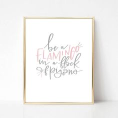 Be a flamingo in a flock of pigeons printable wall art instant download Printing Services, Online Printing, Home Printers, Printable Wall Art, Flamingo, Hand Lettering, Art Pieces, Cricut, Place Card Holders