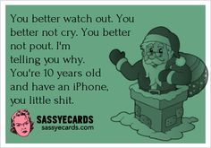 You Better Watch Out... - #Christmas, #Ecard, #Ecards, #Funny, #FunnyEcard, #FunnyEcards, #Iphone, #Santa