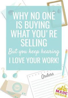 """If you've wondered why people say """"I love your work"""" but never buy, this article uncovers the answers and solutions to help you sell more handmade products."""