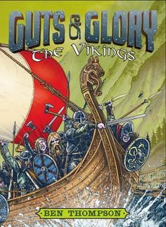 Guts & Glory: The Vikings Author : Ben Thompson Pages : 320 pages Publisher : Little, Brown Books for Young Readers Language : : 0316320560 : 9780316320566 Reluctant Readers, Early Readers, Viking Facts, Fiction Movies, Library Card, Library Ideas, Viking Age, European History, Nonfiction Books