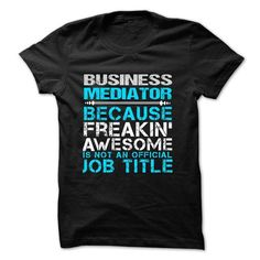Love being A BUSINESS MEDIATOR T Shirts, Hoodie Sweatshirts