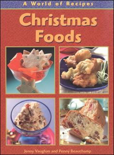 Christmas Foods (World of Recipes) - and just in time for the days leading up to the Olympics...