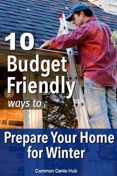 Frugal living means spending money with intention, but it's also about protecting your investments. Your biggest investmentmay be your home. Here are some cost effective, simple ways to prepare your home for winter. You'll save money, save energy, and save time. #frugalliving #savemoney #homeimprovement #commoncentshub.
