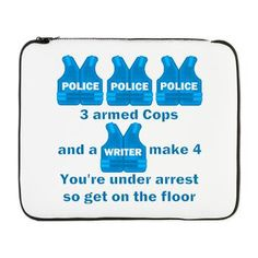 Castle TV Under Arrest 17 Laptop Sleeve #Castle funny 3 armed cops and a writer make 4, you are under arrest so get on the floor #RichardCastle 250 products