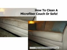This was a pinterest success! It even got skunk smell off the couch..don't ask..  How To Clean A Microfiber Couch Or Sofa! - Home Tips World