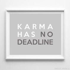 Karma Has No Deadline Typography Print. Prices from $9.95. Available at InkistPrints.com - #typography #typographic #officedecor #livingroomdecor #homedecor #karma