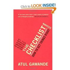 """The Checklist Manifesto: How To Get Things Right. """"Systematic thinking to approach complex problems in any field."""" (Just make a checklist) Reading Lists, Book Lists, Books To Read, My Books, Professional References, Information Overload, Reference Book, How To Get, How To Plan"""